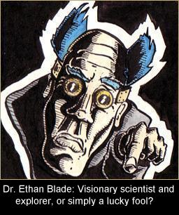 Dr. Ethan Blade: Visionary or Lucky Fool?